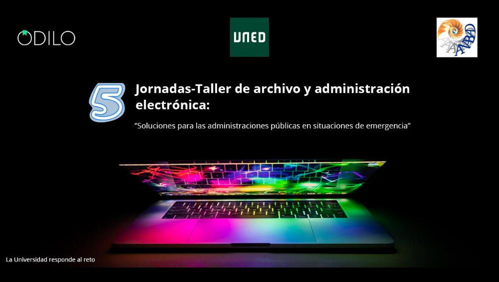 Éxito de inscripciones para las V Jornadas-Taller de archivo y administración electrónica organizadas por ODILO, UNED y ANABAD